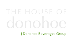 The House of Donohoe - J Donohoe Beverages Group